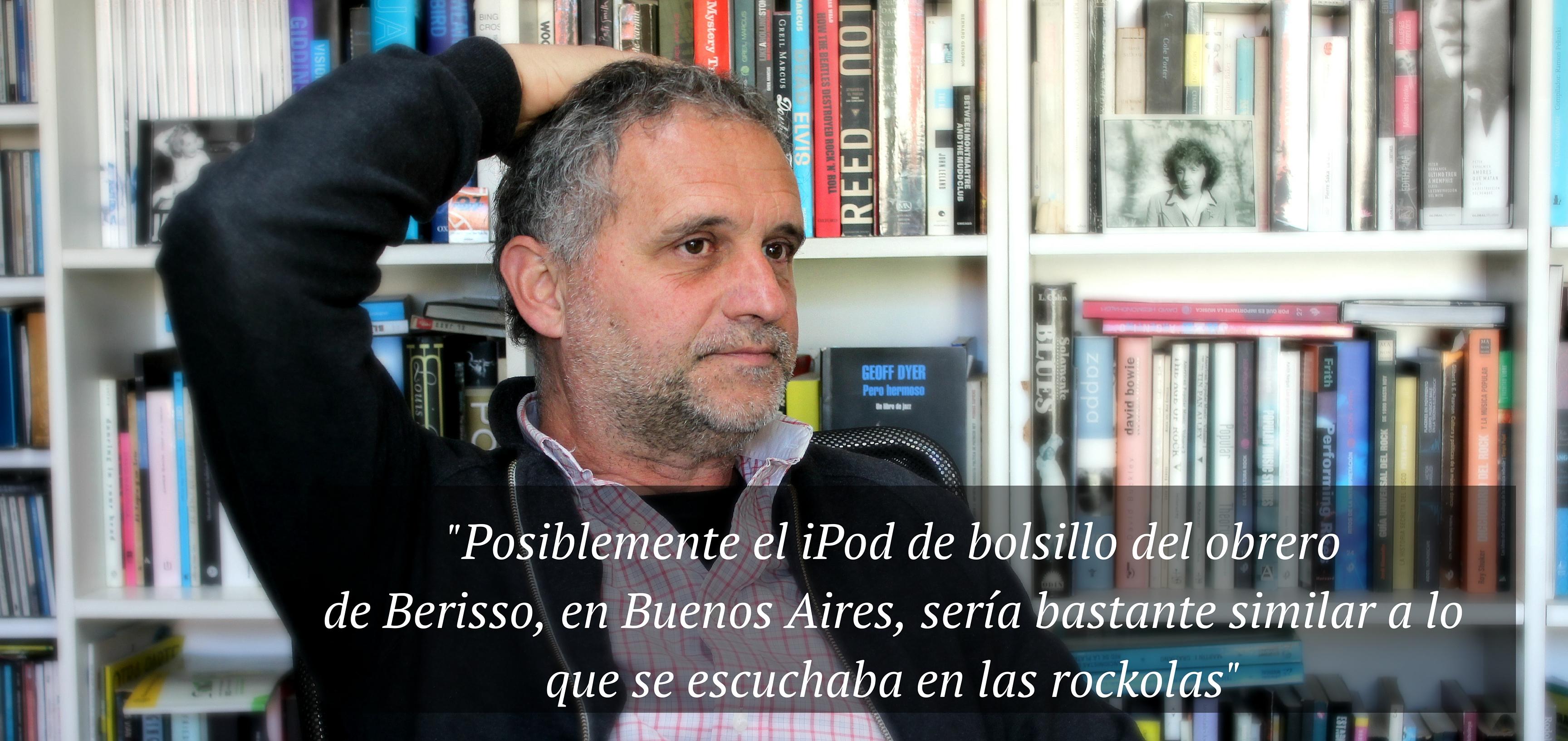 -Posiblemente el iPod de bolsillo del obrero de Berisso, en Buenos Aires, sería bastante similar a lo que se escuchaba en las rockolas-