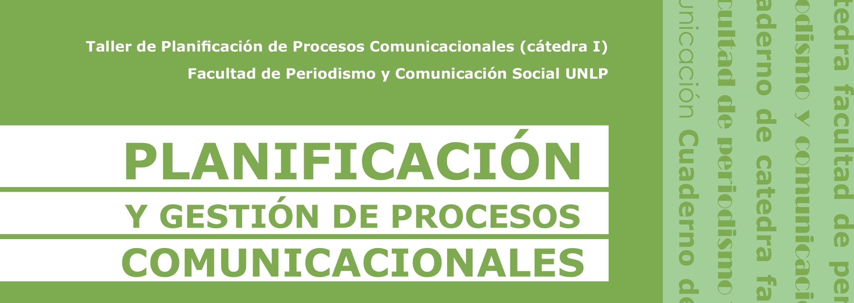 Tapa verde con letras blancas del cuaderno de catedra Planificacion y gestion de procesos comunicacionales