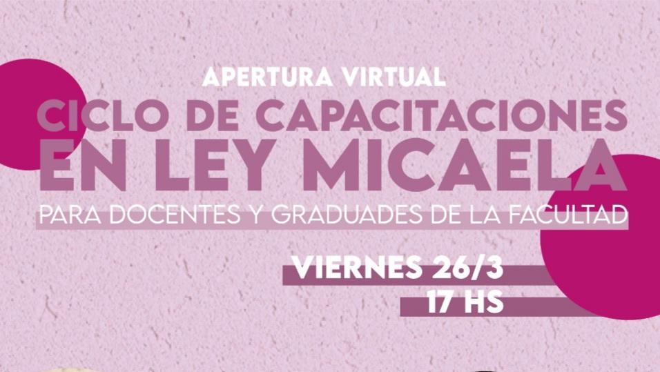 apertura del Ciclo de capacitaciones en Ley Micaela para docentes y graduados/as/es de la Facultad